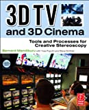 3D TV and 3D Cinema: Tools and Processes for Creative Stereoscopy Picture