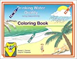 Drinking Water Quality : Taking Responsibility Coloring Book
