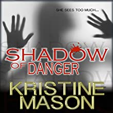 Shadow of Danger: CORE Shadow Trilogy, Book 1 (       UNABRIDGED) by Kristine Mason Narrated by Bob Dunsworth