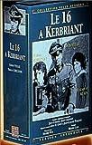 echange, troc Le 16 à Kerbriant - L'Intégrale [VHS]