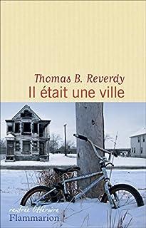 Il était une ville, Reverdy, Thomas B.