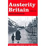 Austerity Britain, 1945-1951 (Tales of a New Jerusalem)by David Kynaston