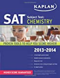 Kaplan SAT Subject Test Chemistry 2013-2014 (Kaplan Sat Subject Test. Chemistry)