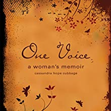 One Voice: A Woman's Memoir (       UNABRIDGED) by Cassandra Hope Cubbage Narrated by Rachael Sweeden