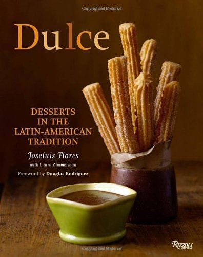 Image of Dulce: Desserts in the Latin-American Tradition