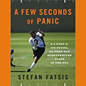 A Few Seconds of Panic: A 170-Pound, 43-Year-Old Sportswriter Plays in the NFL | [Stefan Fatsis]