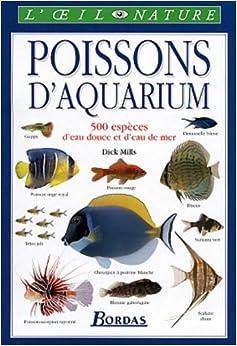 poissons d aquarium np 500 especes d eau douce et d eau de mer mills 9782047600603