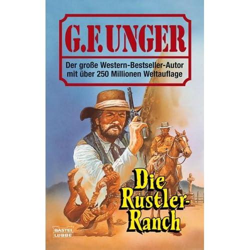 Die Rustler-Ranch G. F. Unger