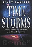 Jenny Randles Time Storm: The Amazing Evidence of Time Warps, Space Rifts and Time Travel