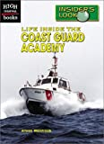 img - for Life Inside the Coast Guard Academy (High Interest Books: Insider's Look) book / textbook / text book