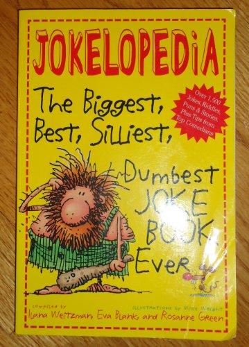 Jokelopedia The Biggest, Best, Silliiest, Dumbest Joke Book Ever