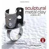 Sculptural Metal Clay Jewelry (With DVD): Techniques + Explorationsby Mckinnon Kate