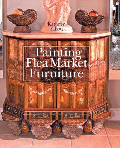 Painting Flea Market Furniture, KATHRYN ELLIOTT