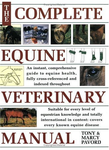 Complete Equine Veterinary Manual: A Comprehensive Guide to Horse Health