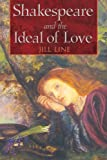 img - for Shakespeare and the Ideal of Love book / textbook / text book