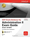 51KDaz4ma6L. SL160  Top 5 Books of Oracle Certification Computer for April 1st 2012  Featuring :#1: OCA Oracle Database 11g Administration I Exam Guide (Exam 1Z0 052)