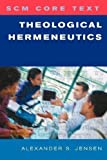 img - for Theological Hermeneutics (SCM Core Text) by Alexander S. Jensen (2012-04-02) book / textbook / text book