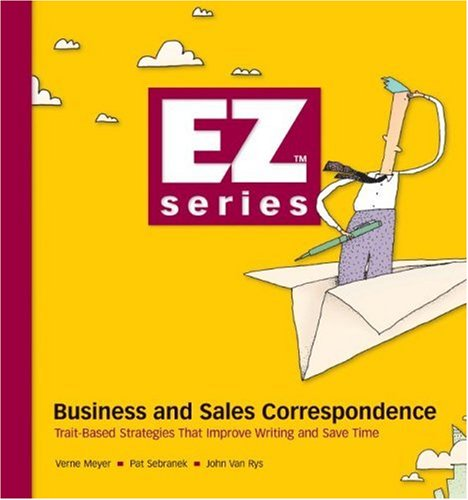 Business and Sales Correspondence: Trait-Based Strategies That Improve Writing and Save Time (Ez Series)