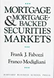 img - for Mortgage and Mortgage-Backed Securities Markets (Harvard Business School Press Series in Financial Services Management) by Fabozzi, Frank J., Modigliani, Franco (1992) Hardcover book / textbook / text book