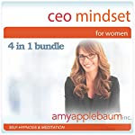 CEO Mindset for Women - Self-Hypnosis and Meditation 4 in 1 Bundle | Amy Applebaum