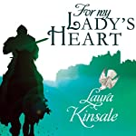 For My Lady's Heart: Medieval Hearts, Book 1 (       UNABRIDGED) by Laura Kinsale Narrated by Nicholas Boulton
