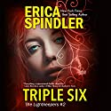 Triple Six: The Lightkeepers, Book 2 Audiobook by Erica Spindler Narrated by Tavia Gilbert