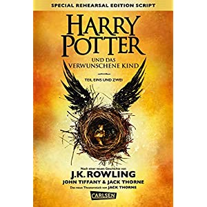 Harry Potter: Harry Potter und das verwunschene Kind. Teil eins und zwei (Special Rehearsal Edition
