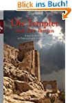 Die Templer und ihre Burgen: Kreuzrit...