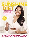 The Sunshine Diet: Get Some Sunshine into Your Life, Lose Weight and Feel Amazing - Over 120 Delicious Recipes