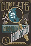 The Complete Sherlock Holmes: Volumes 1-4 by Arthur Conan Doyle
