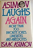 Asimov Laughs Again: More Than 700 Favorite Jokes, Limericks, and Anecdotes (0060168269) by Asimov, Isaac