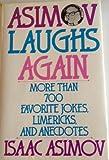 Asimov Laughs Again: More Than 700 Favorite Jokes, Limericks, and Anecdotes (0060168269) by Asimov, Isaac