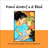 img - for Mam  alimenta al Beb  book / textbook / text book