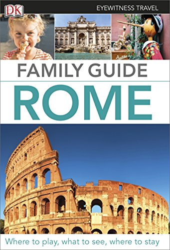 DK Eyewitness Travel Family Guide. Rome