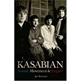 Kasabian: Sound, Movement & Empire: Sound, Movement and Empireby Joe Shooman