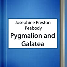 Pygmalion and Galatea (Annotated) (       UNABRIDGED) by J. P. Peabody Narrated by Anastasia Bertollo