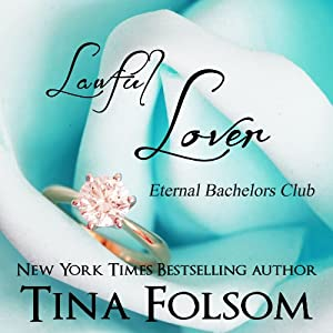 Lawful Lover: Eternal Bachelors Club, Book 2 | [Tina Folsom]