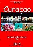 Bon Dia Curaçao: Der kleine Reiseführer 2015