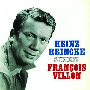 Heinz Reincke spricht François Villon Hörbuch