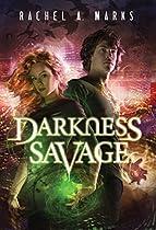 Darkness Savage (the Dark Cycle Book 3)