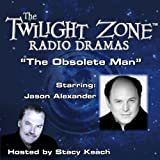 The Obsolete Man: The Twilight Zone Radio Dramas