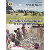 Agricultural Sample Survey of Bangladesh-2005, Zila Series: Gopalganj District