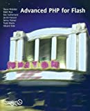 img - for Advanced PHP for Flash by Webster, Steve, Rice, Matt, Palmer, James, Sutherland, Kev, (2003) Paperback book / textbook / text book