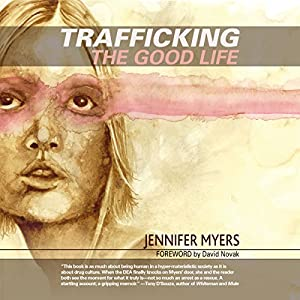 Trafficking the Good Life Audiobook