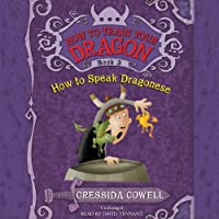How to Train Your Dragon: How to Speak Dragonese (       UNABRIDGED) by Cressida Cowell Narrated by David Tennant