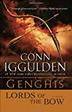 Genghis: Lords of the Bow: A Novel (0385342799) by Iggulden, Conn