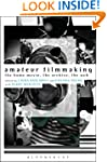 Amateur Filmmaking: The Home Movie, t...