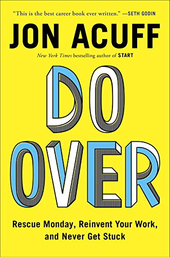 Download Do Over: Rescue Monday, Reinvent Your Work, and Never Get Stuck