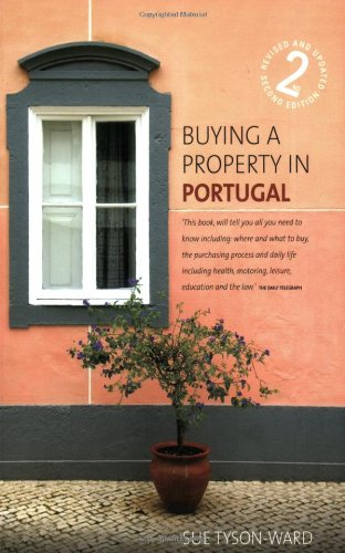 Buying a Property in Portugal, 2nd editionl: An Insider Guide to Buying a Dream Home in the Sun