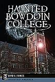 Haunted Bowdoin College (Haunted America)